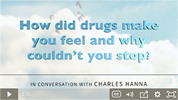 How did drugs make you feel and shy couldn't you stop?