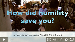 How did humility save you?