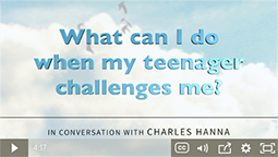 What can I do when my teenager challenges me?